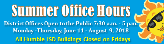 Summer Office Hours Mon-Thur 7:30 am to 5 pm