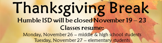Thanksgiving Break Nov 19 - 23, 2018