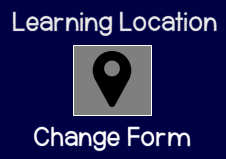 Learning Location Change Form
