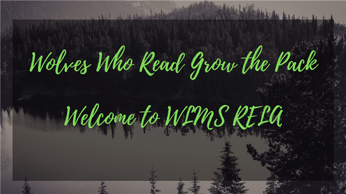 Wolves who read grow the pack, welcome to WLMS RELA