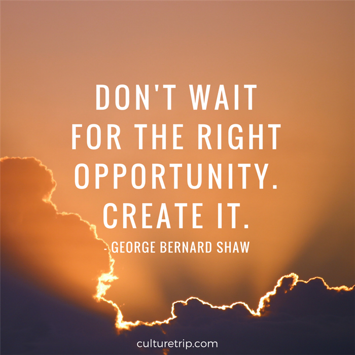 "Inspirational quote that reads ""Don't wait for the right opportunity. Create it."