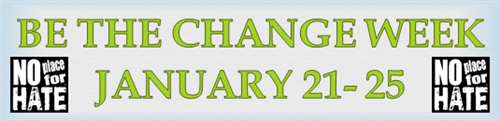 Be The Change Week January 21 -25