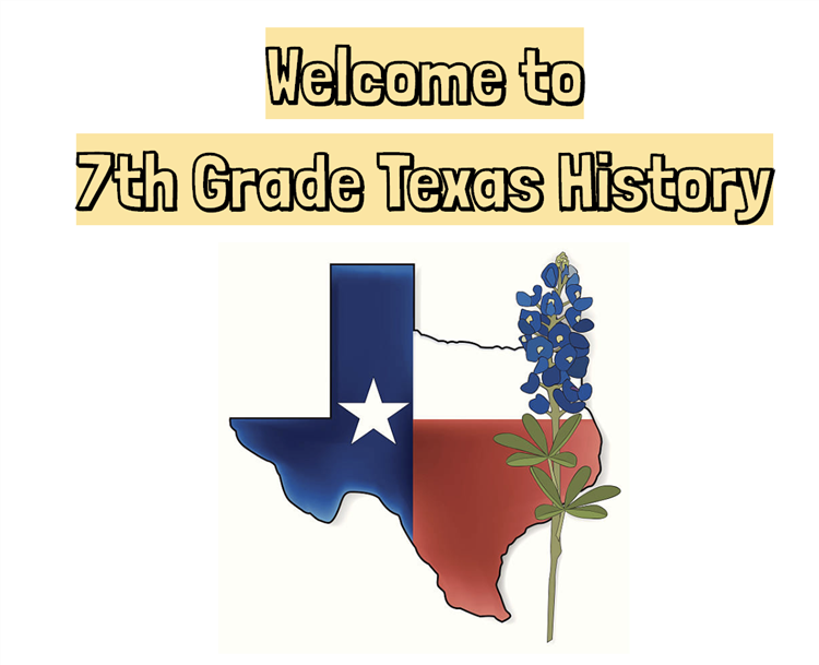 Welcome to 7th Grade Texas History!