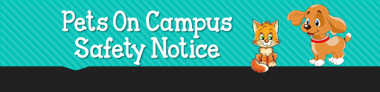 Pets on Campus Safety Notice
