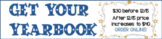 Get Your Yearbook $30 before 12/15 after 12/15 price increases to $40 Order Online