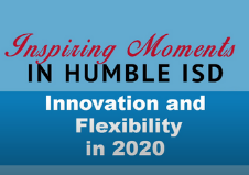 Humble ISD: Inspiring Moments