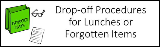 Drop Off Procedures for Lunches or Forgotten Items