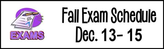 Fall Exam Schedule Dec. 13-15