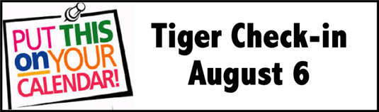 Save the date - Tiger Check-in August 6
