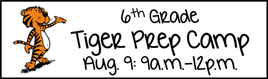 6th Grade Tiger Prep Camp - August 9, 9-12