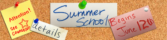 Link to information about Summer School See counselor to regster