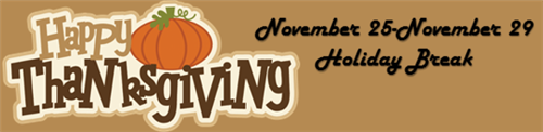 Thanksgiving Holidays November 25-November 29