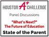 Houston A+ Challenge is holding a State of the Parent panel discussion on March 3, 2016 at 9:00 a.m.