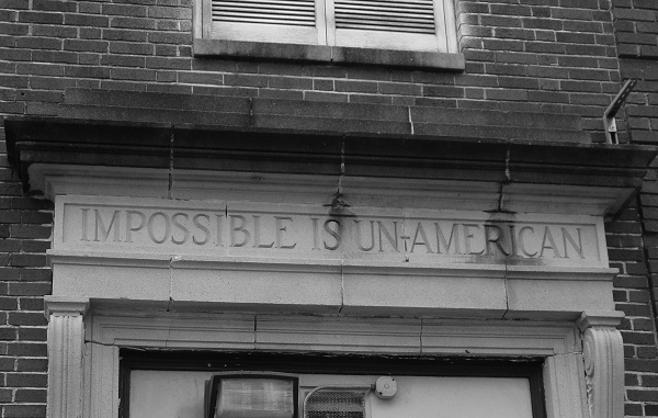 Impossible Is Un-American