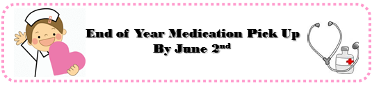 End of Year Medication Pick Up - 6/2