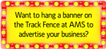 Hang a banner on the AMS Fence to advertise your business