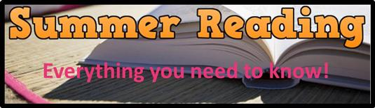Summer Reading - Everything you need to know!