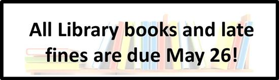 All books due May 26