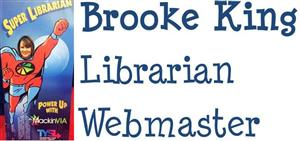 Brooke King, Librarian and Webmaster