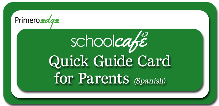 SchoolCafe Quick Guide Cards - Parents (Spanish)